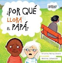Libro infantil ¿Por qué llora el papá? De Gato Sueco
